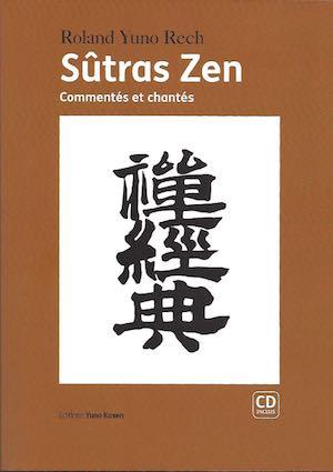 Sutras Zen Le Nouveau Livre De Roland Rech